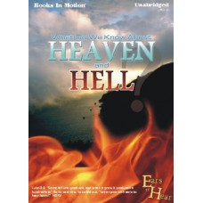 EARS TO HEAR - WHAT DO WE KNOW ABOUT HEAVEN AND HELL, download, by Various Authors, Read by Various Readers