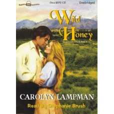 WILD HONEY, download, by Carolyn Lampman, (Meadowlark Series, Book 3), Read by Stephanie Brush