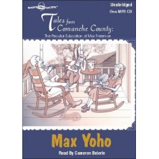 TALES FROM COMANCHE COUNTY, download, by Max Yoho, Read by Cameron Beierle