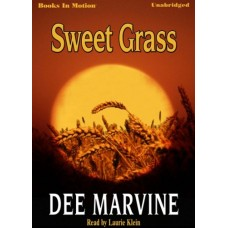 SWEET GRASS, download, by Dee Marvine, Read by Laurie Klein