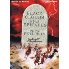BLACK CLOUDS AND EPITAPHS, download, by Pete Peterson, Read by J.P. O'Shaughnessy