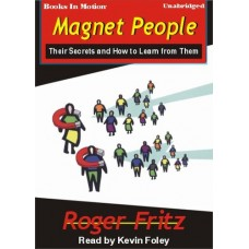 MAGNET PEOPLE, download, by Roger Fritz, Ph.D., Read by Kevin Foley