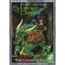 SHADOWS OF DOOM, download, by Dennis L. McKiernan, (Iron Tower Trilogy Series, Book 2), Read by Cameron Beierle