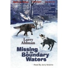 MISSING IN THE BOUNDARY WATERS, download, by Larry Ahlman, Read by Jerry Sciarrio
