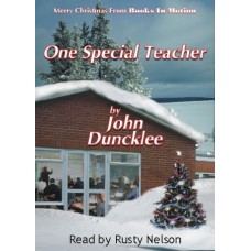 FREE DOWNLOADS - ONE SPECIAL TEACHER, by John Duncklee, Read by Rusty Nelson