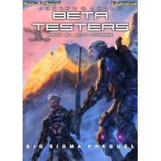 FREE DOWNLOAD - BETA TESTERS by Joseph R. Lallo (Big Sigma Prequel), Read by John Forbes