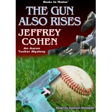 FREE DOWNLOADS - THE GUN ALSO RISES by Jeffrey Cohen (An Aaron Tucker Mystery Prelude), Read by Damon Abdallah