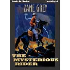 THE MYSTERIOUS RIDER, download, by Zane Grey, Read by Jack Sondericker