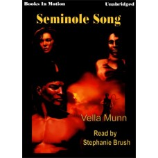 SEMINOLE SONG, download, by Vella Munn, (The Soul Survivors Series, Book 1), Read by Stephanie Brush