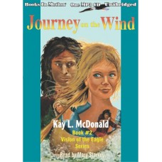 JOURNEY ON THE WIND, download, by Kay L. McDonald, (Vision of the Eagles Series, Book 2), Read by Mary Starkey