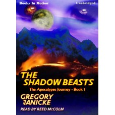 THE SHADOW BEASTS, download, by Gregory Janicke, (The Apocalypse Journey Series, Book 1), Read by Reed McColm