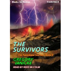 THE SURVIVORS, download, by Gregory Janicke, (The Apocalypse Journey Series, Book 2), Read by Reed McColm