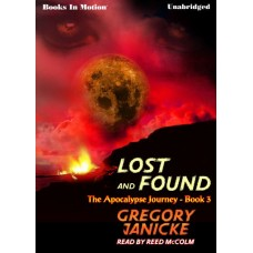 LOST AND FOUND, download, by Gregory Janicke, (The Apocalypse Journey Series, Book 3), Read by Reed McColm