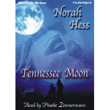 TENNESSEE MOON, download, by Norah Hess, Read by Phoebe Zimmermann