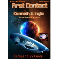 FIRST CONTACT, download, by Kenneth E. Ingle, (Contact Series, Book 1), Read by Gene Engene