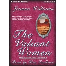 THE VALIANT WOMEN, download, by Jeanne Williams, (Arizona Saga, Volume 1), Read by Kris Faulkner