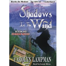 SHADOWS IN THE WIND, download, by Carolyn Lampman, (Cheyenne Trilogy Series, Book 2), Read by Laurie Klein