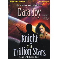 KNIGHT OF A TRILLION STARS, download, by Dara Joy, (Matrix of Destiny Series, Book 1), Read by Rebecca Cook