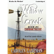 WILLOW CREEK, download, by Carolyn Lampman, (Cheyenne Trilogy Series, Book 3), Read by Laurie Klein