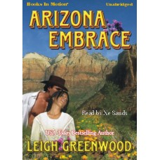ARIZONA EMBRACE, download, by Leigh Greenwood, Read by Xe Sands