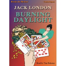 BURNING DAYLIGHT, download, by Jack London, Read by Tim Behrens