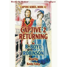 CAPTIVE 2: RETURNING, download, by B. Boyd Robinson, (Captive Series, Book 2), Read by Kevin Foley