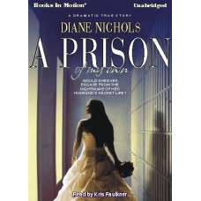 A PRISON OF MY OWN, download, by Diane Nichols, Read by Kris Faulkner