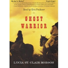 GHOST WARRIOR, download, by Lucia St. Clair Robson (Lucia Robson), Read by Kris Faulkner