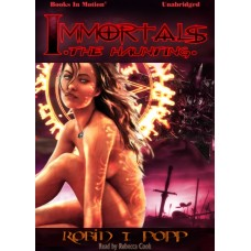 IMMORTALS: THE HAUNTING, download, by Robin T. Popp, (Immortals Series, Book 7), Read by Rebecca Cook