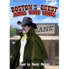 BOSTON'S QUEST, download, by Royal Wade Kimes, Read by Rusty Nelson