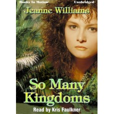 SO MANY KINGDOMS, download, by Jeanne Williams, Read by Kris Faulkner