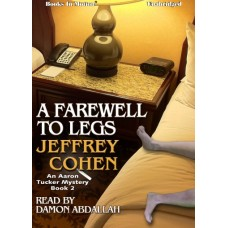 A FAREWELL TO LEGS, download, by Jeffrey Cohen, (Aaron Tucker Mystery Series, Book 2), Read by Damon Abdallah