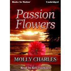 PASSION FLOWERS, download, by Molly Charles, Read by Kris Faulkner