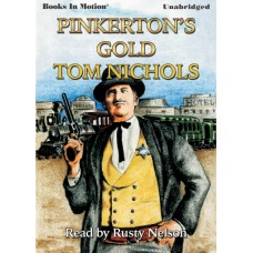 PINKERTON'S GOLD, download, by Tom Nichols, (John Whyte Series, Book 4), Read by Rusty Nelson