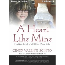 A HEART LIKE MINE, download, by Cindy Valenti-Scinto, Read by Cindy Valenti-Scinto