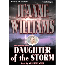 DAUGHTER OF THE STORM, download, by Jeanne Williams, (Highland Series, Book 2), Read by Kris Faulkner
