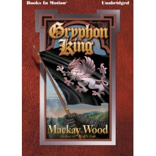 GRYPHON KING, download, by Mackay Wood, (Wolf's Cub Sequel), Read by Cameron Beierle