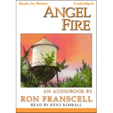ANGEL FIRE, download, by Ron Franscell, Read by Kent Kimball
