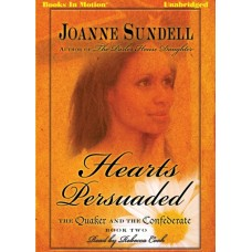 HEARTS PERSUADED, download, by Joanne Sundell, (The Quaker and the Confederate, Book 2), Read by Rebecca Cook
