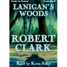 LANIGAN'S WOODS, download, by Robert Clark, Read by Kevin Foley