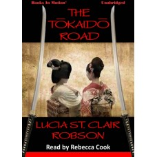 THE TOKAIDO ROAD, download, by Lucia St. Clair Robson, Read by Rebecca Cook