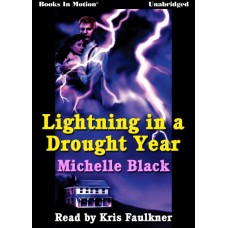 LIGHTNING IN A DROUGHT YEAR, download, by Michelle Black, Read by Kris Faulkner