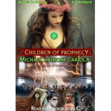 CHILDREN OF PROPHECY, download,  by Michael Anthony Cariola, (The Chronicles of Abahrazha, Book 3), Read by Cameron Beierle