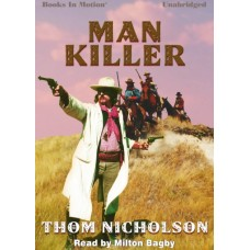 MAN KILLER, download, by Thom Nicholson, (Man Killer Series, Book 1), Read by Milton Bagby
