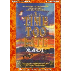 A TIME TOO LATE, download, by D.R. Meredith, (The McDade Family Chronicles, Book 1), Read by Kris Faulkner