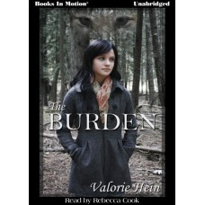 THE BURDEN, download, by Valorie Hein, Read by Rebecca Cook
