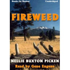 FIREWEED, download, by Nellie Buxton Picken, Read by Gene Engene