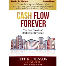 CASH FLOW FOREVER, download, by Jeff K. Johnson, Read by Jerry Sciarrio