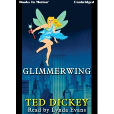 GLIMMERWING, download, by Ted Dickey, Read by Lynda Evans