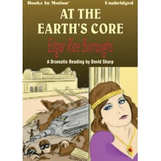 AT THE EARTH'S CORE, download, by Edgar Rice Burroughs, Read by David Sharp